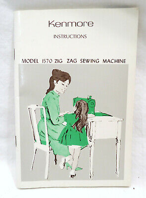 Sears Kenmore Instructions Sewing Machine Model 1570 Zig Zag Owners Manual