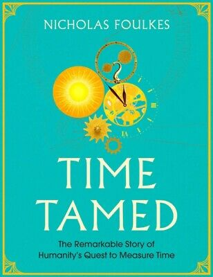 Time Tamed by Nicholas Foulkes  9781471170645
