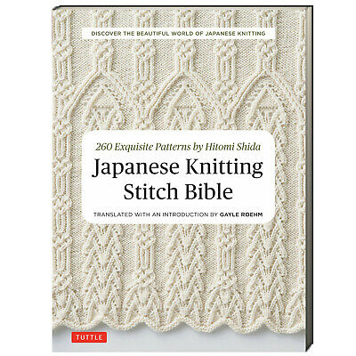 Japanese Knitting Stitch Bible 260 Exquisite Patterns Hitomi Shida (Paperback)