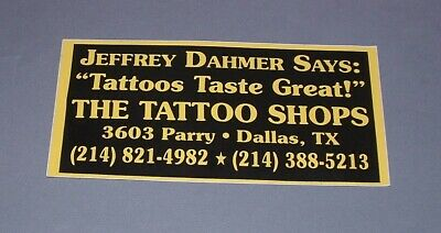 "Vintage 1990s TATTOO SHOPS Sticker Jeffrey Dahmer Says: ""Tattoos Taste Great!"""