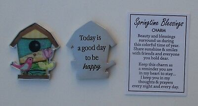 Q Today is a good day to be happy SPRINGTIME BLESSINGS Birdhouse pocket charm