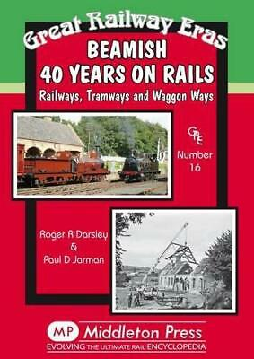 Beamish 40 Years on Rails: Railways, Tramways, Wagon Ways (Great Railway Eras),