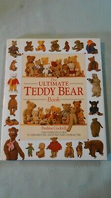 The Ultimate Teddy Bear Book The Complete Guide Pauline Cockrill