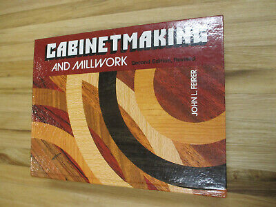 Cabinetmaking And Millwork 2nd Edition Revised 1982 Feirer 990 pages Illustrated