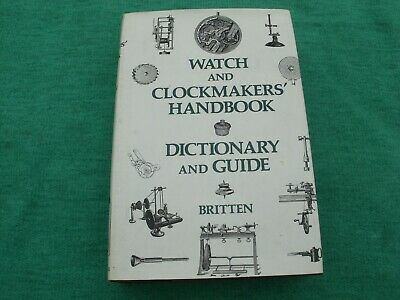 Watch and clockmakers handbook guide, repairs servicing dictionary see others