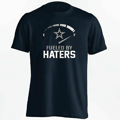 Dallas Cowboys - Fueled By Haters T-Shirt  Shirt Women Men Gift M-3XL