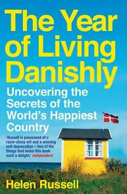 The Year of Living Danishly: Uncovering the Secrets of the World's Happiest Coun