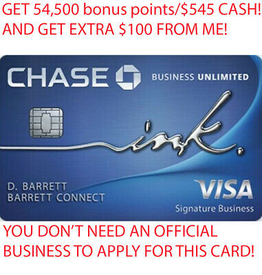 54500 Points/$545 Cash + $100 Chase Ink Business Unlimited Credit Card Referral