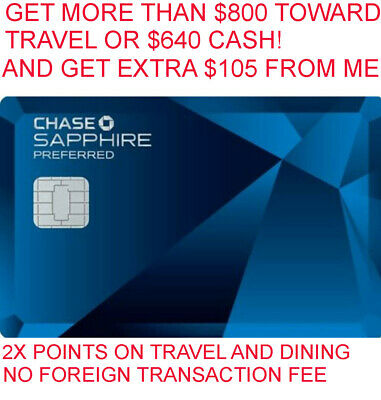 64000 Points / $800 travel + $105 Chase Sapphire Preferred Credit Card Referral