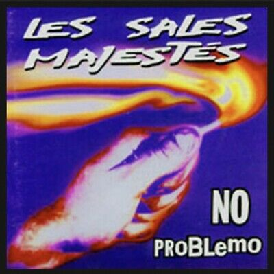 Cd Les Sales Majestes No Problemo