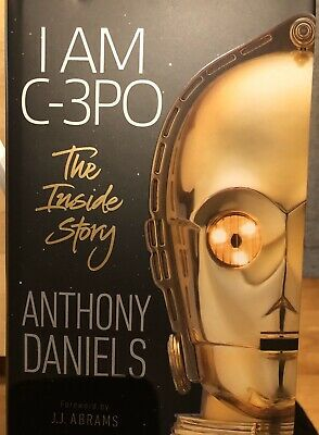 Star Wars New Book I Am C-3Po The Inside Story Anthony Daniels Rise Of Skywalker