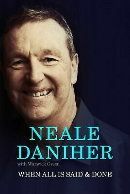 WHEN ALL IS SAID & DONE By Neale Daniher BRAND NEW on hand IN AUS!