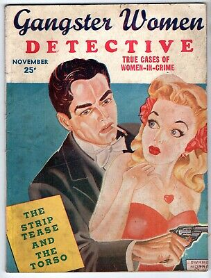 GANGSTER WOMEN DETECTIVE - Vol 1 No 2 - 1946 - Strip-tease and the Torso