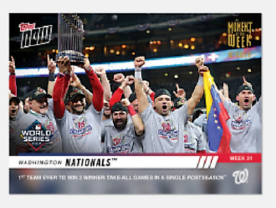 2019 Topps Now MOW-31W Nationals World Series Champs Moment Week 31 Winner /270