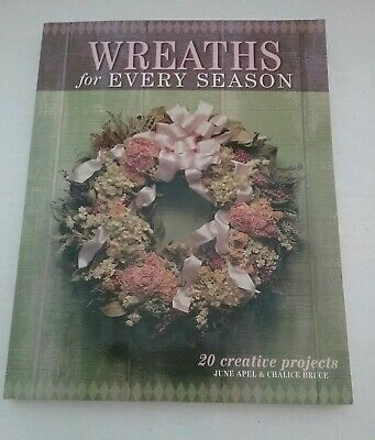 Wreaths For Every Season 20 Projects June Apel NEW