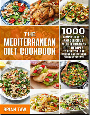The Mediterranean Diet Cookbook – 1000 Simple Healthy and Delicious Medi [P.D.F]