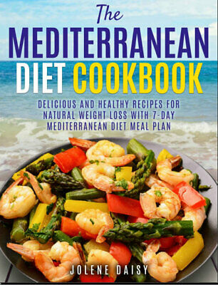 The Mediterranean Diet Cookbook – Delicious and Healthy Recipes for Natu [P.D.F]