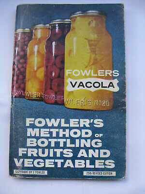 Fowlers Vacola Method of Bottling Fruits & Vegetables 25th ed Preserving  Book