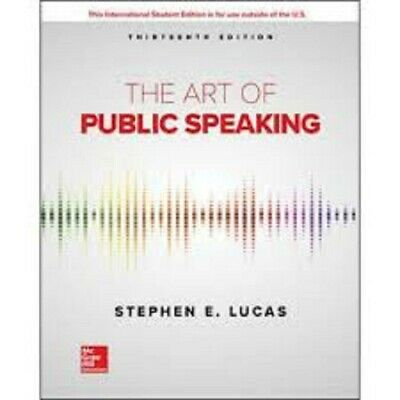 The Art of Public Speaking 13e by Stephen E Lucas International Edition