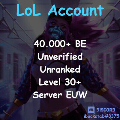 League of Legends EUW Account LoL Smurf Unranked 40.000 BE Level 30