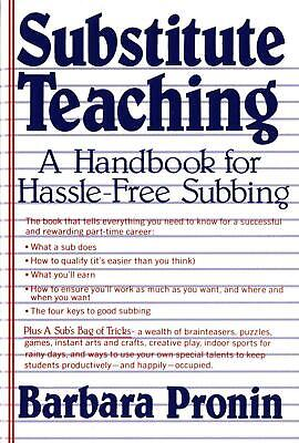 Substitute Teaching: A Handbook for Hassle-Free Subbing by Barbara Pronin (Engli