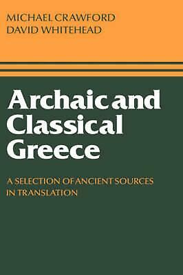 Archaic and Classical Greece: A Selection of Ancient Sources in Translation by M