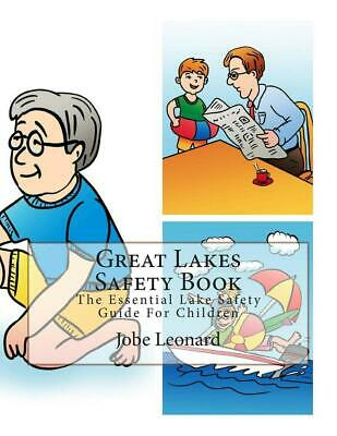 Great Lakes Safety Book: The Essential Lake Safety Guide for Children by Jobe Le
