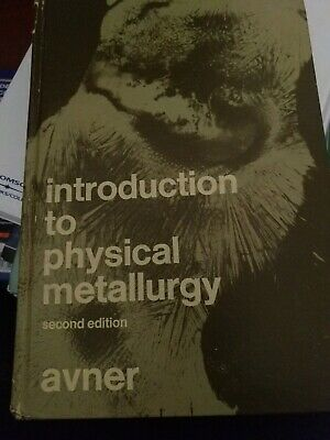 Vintage Introduction To Physical Metallurgy Second Edition Avner HC 1974