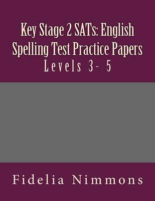 Key Stage 2 Sats: English Spelling Test Practice Papers: Levels 3- 5 by Fidelia