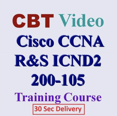 CCNA ICND2 200-105 CBT Training Videos 🔥 30 Sec Delivery 📩⚡