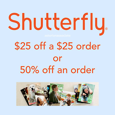 """2x Shutterfly $25 off $25 or more order OR 50% off order / """"CCDD"""" Code Coupon"""