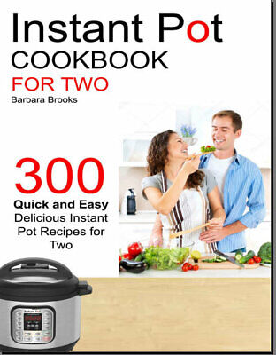 Instant Pot – Instant Pot Cookbook For Two – 300 Quick-Eb00k PDF - FAST Delivery