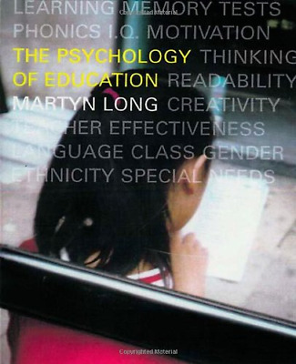 The Psychology of Education, Martyn Long, Good Condition Book, ISBN 978041523906