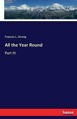 All the Year Round by Frances L. Strong (English) Paperback Book Free Shipping!