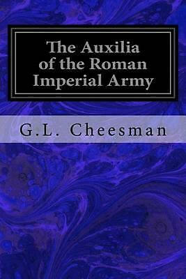 The Auxilia of the Roman Imperial Army by G.L. Cheesman (English) Paperback Book