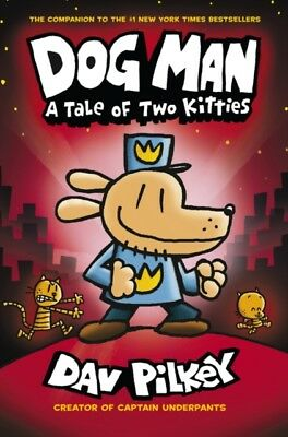 A Tale of Two Kitties : Dog Man Book 3 by Dav Pilkey 9781407186672