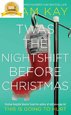 Twas The Nightshift Before Christmas Festive Hospital Diaries Book By Adam Kay