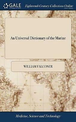 Universal Dictionary of the Marine: Or, a Copious Explanation of the Technical T