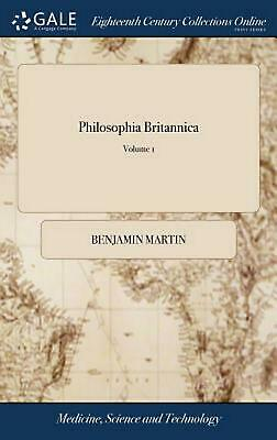 Philosophia Britannica by Benjamin Martin (English) Hardcover Book Free Shipping