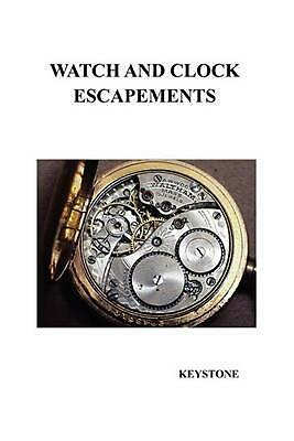 Watch and Clock Escapements by Keystone (English) Paperback Book Free Shipping!