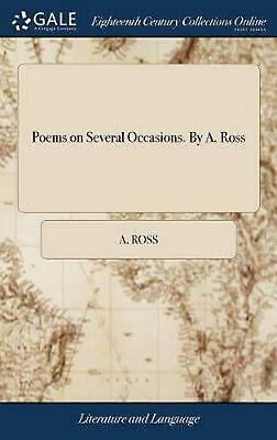 Poems on Several Occasions. by A. Ross by A. Ross Hardcover Book Free Shipping!