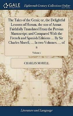 The Tales of the Genii; Or, the Delightful Lessons of Horam, the Son of Asmar. F