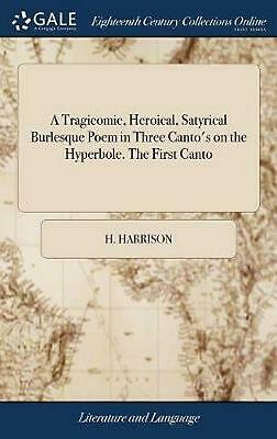 A Tragicomic, Heroical, Satyrical Burlesque Poem in Three Canto's on the Hyperbo
