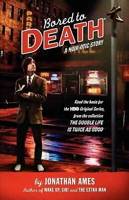 Bored to Death: A Noir-Otic Story by Jonathan Ames (English) Paperback Book Free