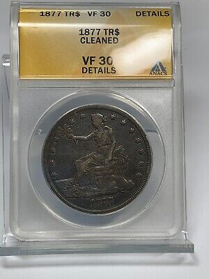 1877 $1 Trade Dollar VF 30 Details Cleaned ANACS