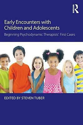 Early Encounters with Children and Adolescents: Beginning Psychodynamic Therapis