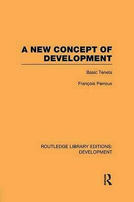 A New Concept of Development: Basic Tenets by Francois Perroux Paperback Book Fr