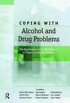 Coping with Alcohol and Drug Problems: The Experiences of Family Members in Thre