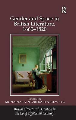 Gender and Space in British Literature, 1660-1820 by Mona Narain (English) Hardc