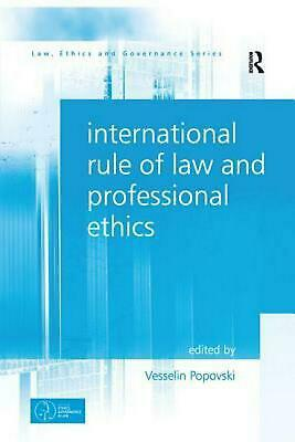 International Rule of Law and Professional Ethics by Vesselin Popovski Paperback